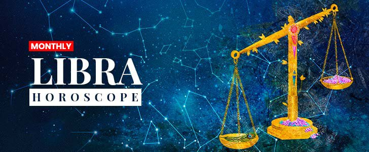 Libra Horoscope | August 2019 Monthly Libra Horoscope Prediction