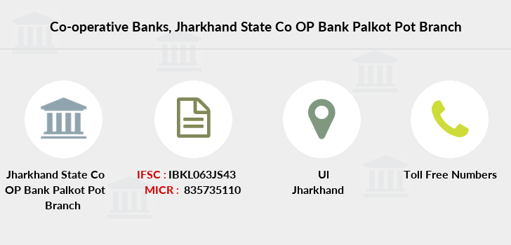 Co-operative-banks Jharkhand-state-co-op-bank-palkot-pot branch