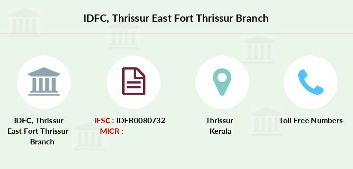 Idfc-bank-ltd Thrissur-east-fort-thrissur branch