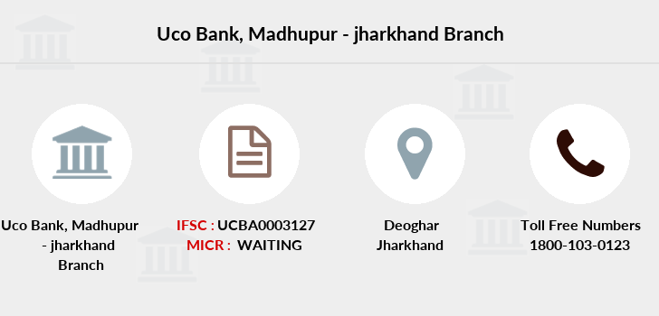 Uco-bank Madhupur-jharkhand branch