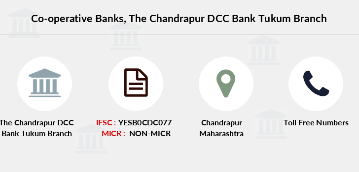 Co-operative-banks The-chandrapur-dcc-bank-tukum branch