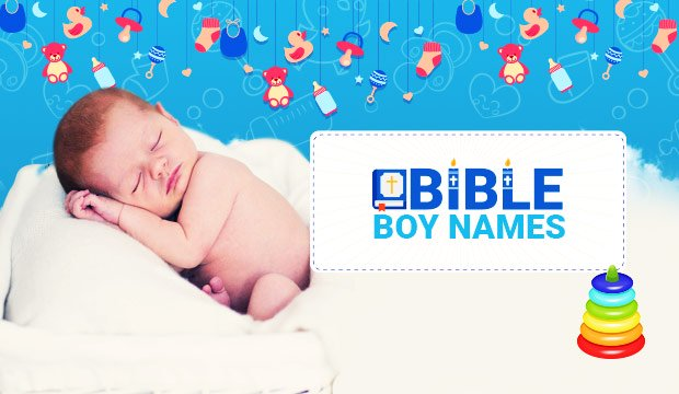 48 Handpicked Special Boy Names from the Bible