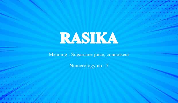 Rasika Name Meaning
