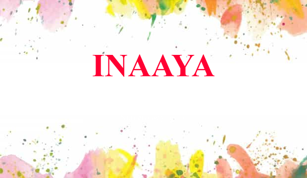 Inaaya Name Meaning