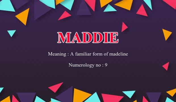 Maddie Name Meaning