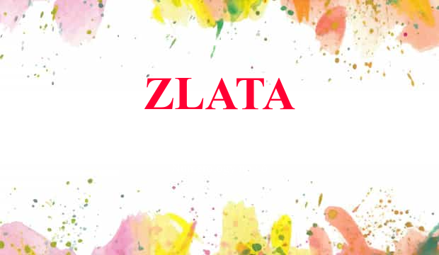 Zlata Name Meaning