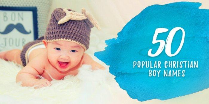 50 Popular Christian Boy Baby Names
