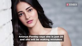 Ananya Panday says she is just 20 and will make mistakes