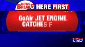 GoAir engine catches fire, passengers safe